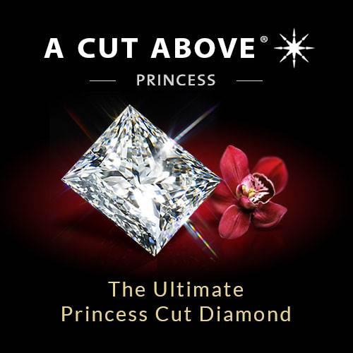 A CUT ABOVE® Princess Diamonds